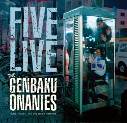 FIVE LIVE the 原爆オナニーズ