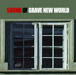 SOUND OF GRAVE NEW WORLD
