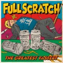 FULLSCRATCH / THE GREATEST FASTEST