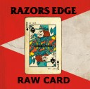 RAZORS EDGE / RAW CARD