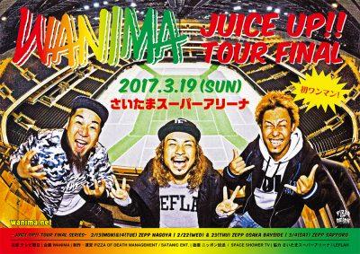 WANIMA JUICE UP!! TOUR FINAL [さいたまスーパーアリーナ ワンマン] 詳細&チケット先行受付発表!!