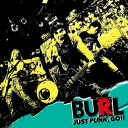 BURL / JUST PUNK,GO!!