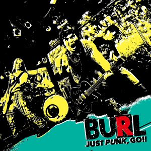 BURL、レコ発ツアーファイナル「JUST PUNK,GO!! TOUR2018 FINAL」ゲストバンド発表!