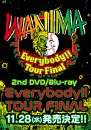 WANIMA / WANIMA 2nd DVD / Bru-ray「Everybody!! TOUR FINAL」 特設サイト