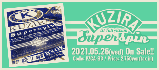 KUZIRA / Superspin